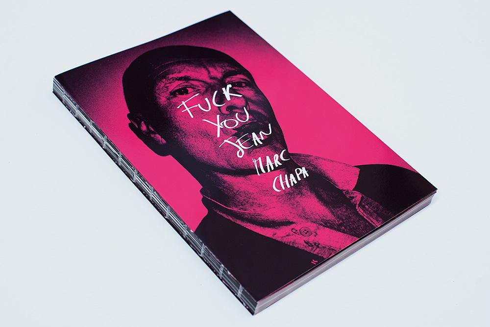FUCK YOU JEAN MARC CHAPA, livre de Jean-Marc Chapa aux éditions Le Mulet